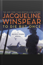 To Die But Once: A Maisie Dobbs Novel