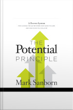 The Potential Principle: A Proven System For Closing The Gap Between How Good You Are And How Good You Could Be