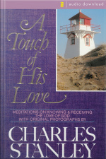 A Touch Of His Love: Meditations On Knowing And Receiving The Love Of God [abridged]