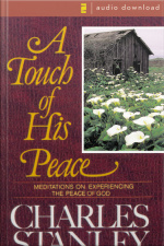 A Touch Of His Peace: Meditations On Experiencing The Peace Of God [abridged]