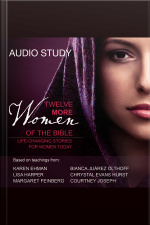 Twelve More Women Of The Bible Audio Study: Life-changing Stories For Women Today