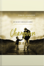 Champion: How One Boys Miraculous Journey Through Autism Is Changing The World