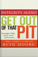 Get Out Of That Pit: Straight Talk About Gods Deliverance