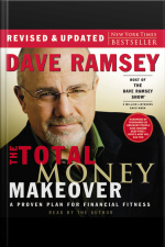 The Total Money Makeover: A Proven Plan For Financial Fitness [abridged]