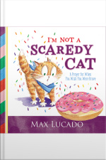 Im Not A Scaredy Cat: A Prayer For When You Wish You Were Brave