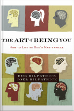 The Art Of Being You: How To Live As Gods Masterpiece