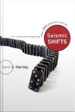 Seismic Shifts: The Little Changes That Make A Big Difference In Your Life