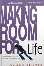 Making Room For Life: Trading Chaotic Lifestyles For Connected Relationships