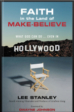 Faith In The Land Of Make-believe: What God Can Do…even In Hollywood