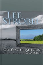 Gods Outrageous Claims: Discover What They Mean For You [abridged]