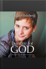 Hungry For God: Hearing Gods Voice In The Ordinary And The Everyday