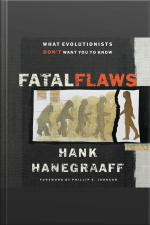 Fatal Flaws: What Evolutionists Dont Want You To Know