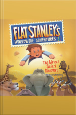 Flat Stanleys Worldwide Adventures #6: The African Safari Discovery