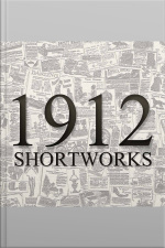 1912: Short Works Collection