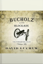 Buchuolz and the Blockade: The Pinkerton Files, Volume 2