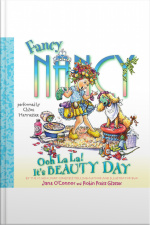 Fancy Nancy: Ooh La La! Its Beauty Day