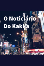 O Noticiário Do Kakka