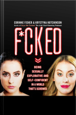 F*cked: Being Sexually Explorative And Self-confident In A World Thats Screwed