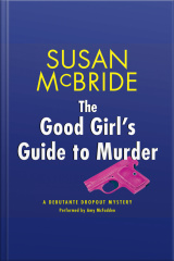 The Good Girls Guide To Murder: A Debutante Dropout Mystery