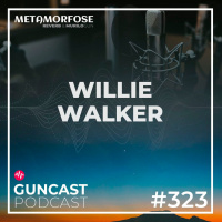 #323 - Willie Walker - Guncast