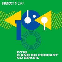 2018, O Ano do Podcast no Brasil