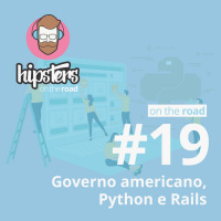 Governo americano, Python e Rails – Hipsters On The Road #19