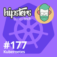 Kubernetes – Hipsters #177