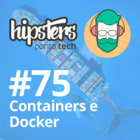 Containers e Docker – Hipsters #75