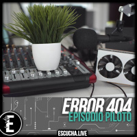 Error 404 #1: Episodio Piloto