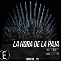 La Hora de la Paja 39: Not Today