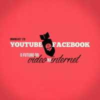 #170. YouTube vs. Facebook: O futuro do vídeo na internet