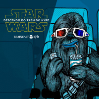 #176. Star Wars: Descendo do Trem do Hype