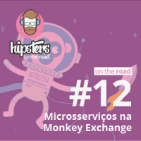 Microsserviços na Monkey Exchange – Hipsters On The Road #12