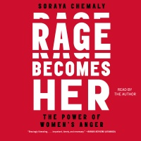 Rage Becomes Her: The Power Of Womens Anger