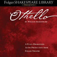 Othello: Fully Dramatized Audio Edition
