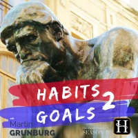 Habits 2 Goals: The Habit Factor® Podcast With Martin Grunburg | Goal Achievement, Productivity  Success Simplified