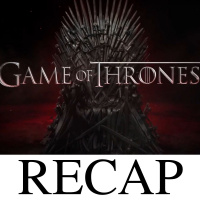 Game Of Thrones Recap
