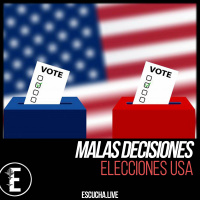 Malas Decisiones 61: Elecciones USA
