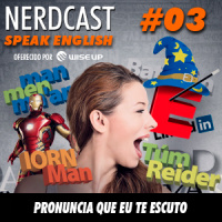 Speak English 03 - Pronuncia que eu te escuto