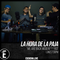 La Hora de la Paja 28: We are back MF!