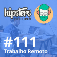 Trabalho Remoto – Hipsters #111