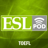 Eslpod.coms Guide To The Toefl Test