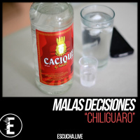 Malas Decisiones 65: Chiliguaro