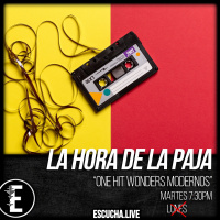 La Hora de la Paja 41: One Hit Wonders Modenos