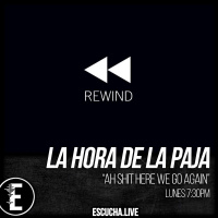 La Hora de la Paja 48: Here we go again