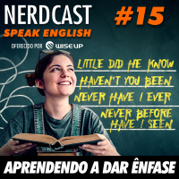 Speak English 15 - Aprendendo a dar ênfase
