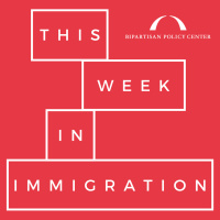 Episode 58: This Week in Immigration