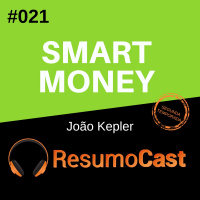 T2#021 Smart money | João Kepler