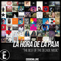La Hora de la Paja 62: The Best of the Decade: Music