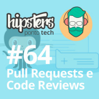 Pull Requests e Code Review – Hipsters #64